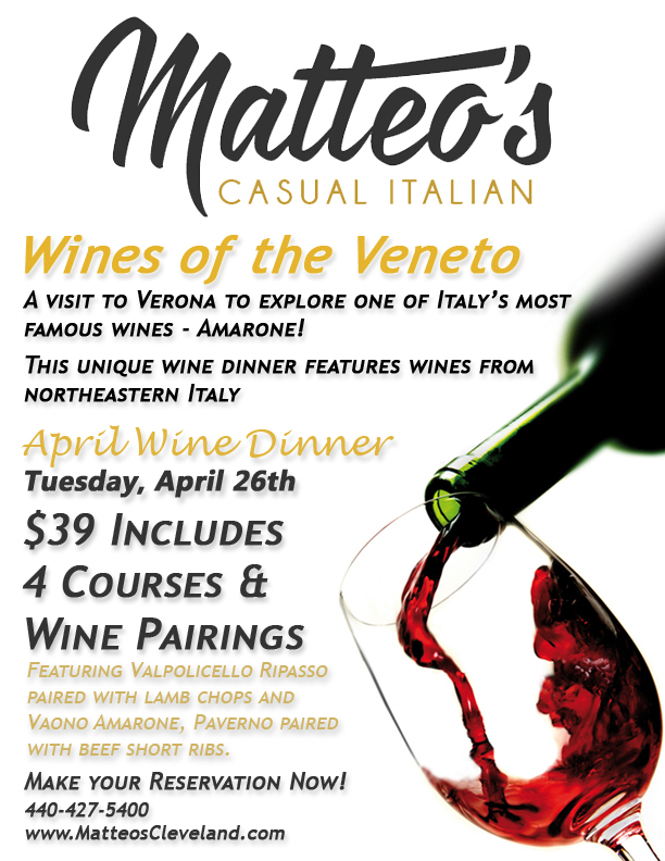 Matteo's Casual Italian April Wine Dinner on Tuesday April 26th includes 4 courses and wine pairings for only $39